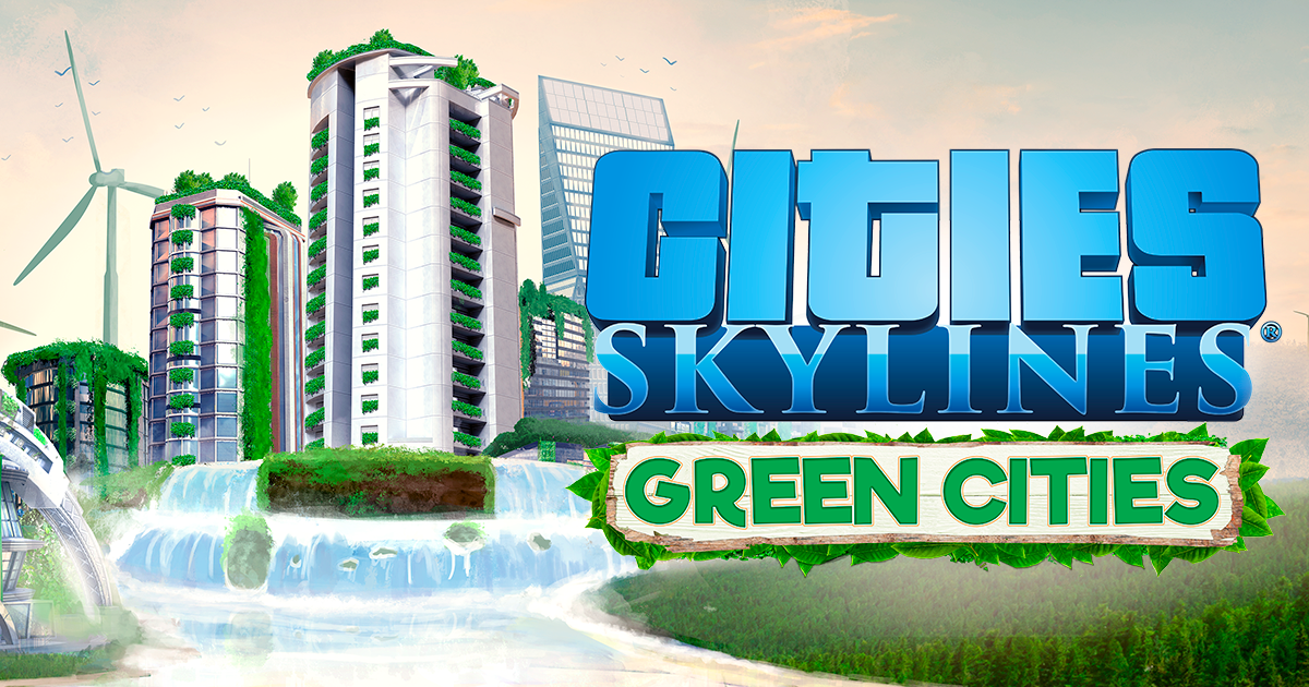 Cities: Skylines - Green Cities Now Lets You Combat Climate